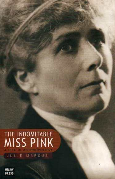 The Indomitable Miss Pink: A Life in Anthropology