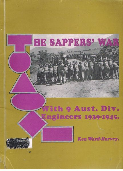 The Sappers' War: With Ninth Australian Division Engineers 1939-1945