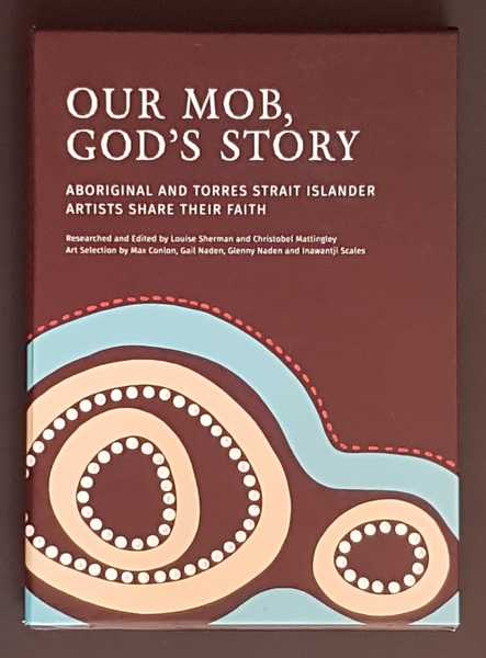 Our Mob, God's Story: Aboriginal and Torres Strait Islander Artists Share Their Faith