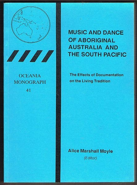Music and Dance of Aboriginal Australia and the South Pacific: The effects of documentation on the living tradition