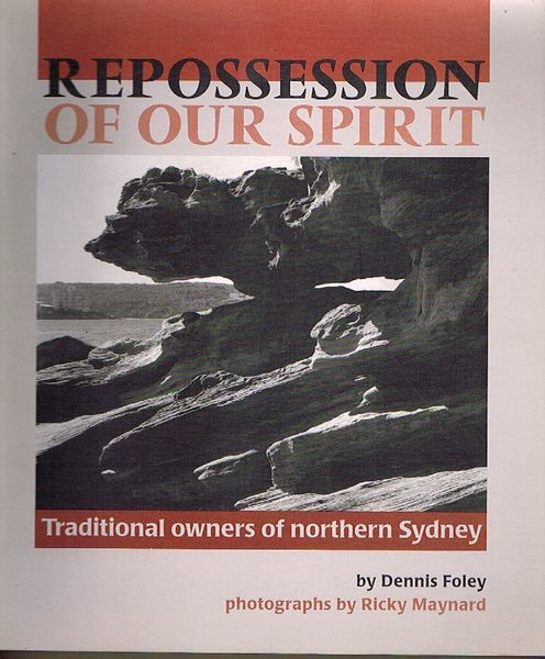 Repossession of Our Spirit: Traditional Owners of Northern Sydney