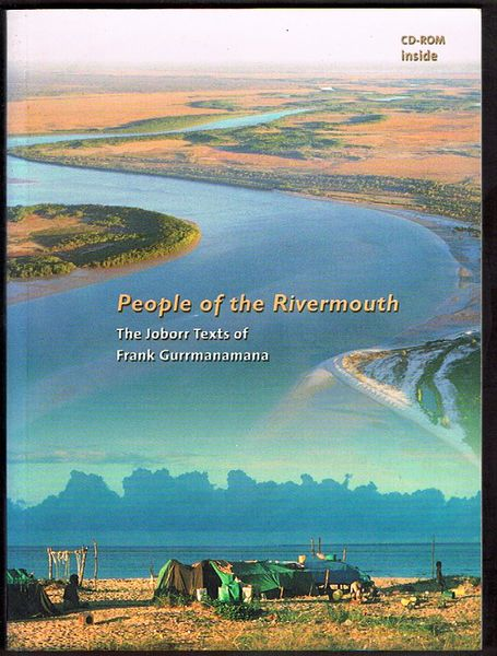 People of the Rivermouth: The Joborr Texts of Frank Gurrmanamana