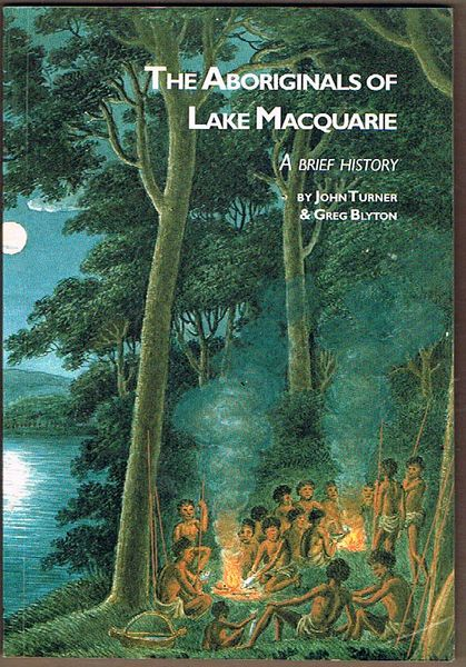 The Aboriginals of Lake Macquarie: A Brief History