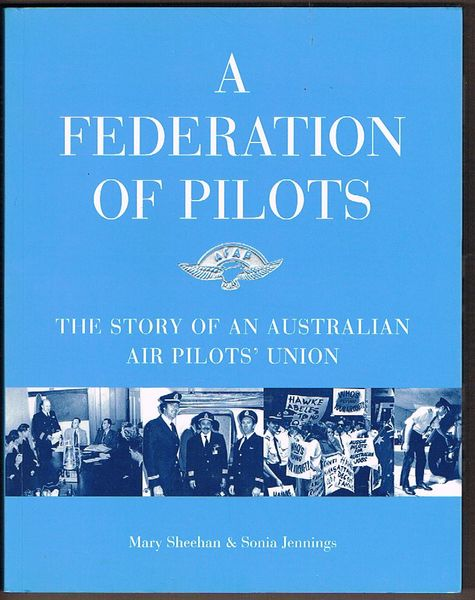 A Federation of Pilots: The Story of An Australian Air Pilots' Union