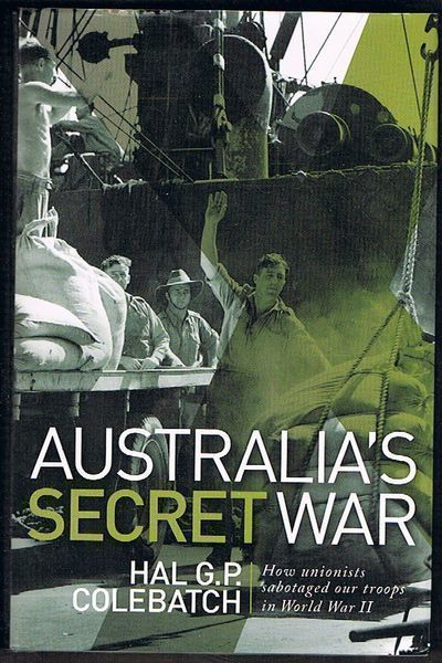 Australia's Secret War: How Unionists Sabotaged our Troops in World War II