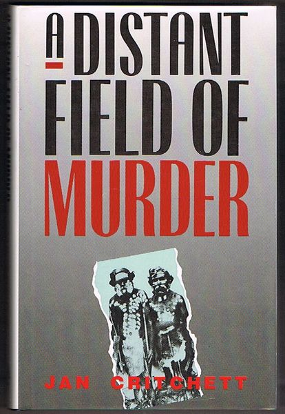 A Distant Field of Murder: Western District Frontiers 1834-1848