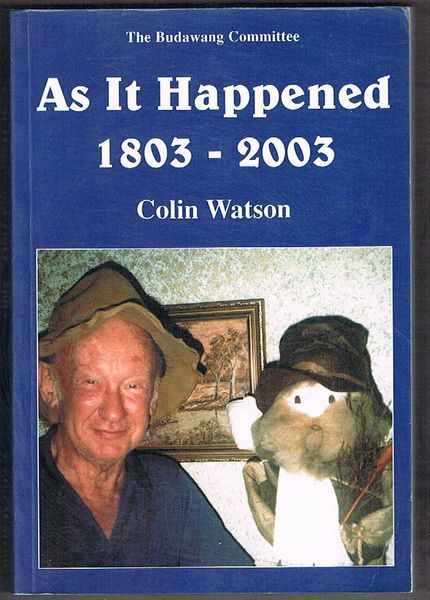 As It Happened 1803-2003: Colin Watson Order of Australia Friend of the Century for Conservation and Bushwalking.