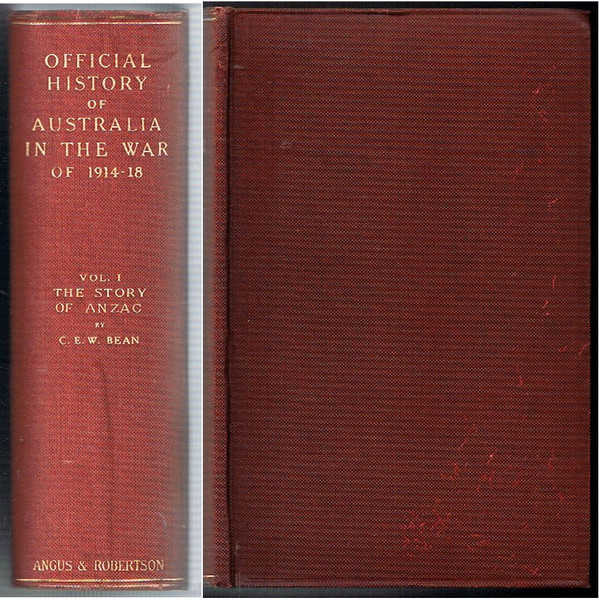 The Official History of Australia in the War of 1914-1918. Volume I: The Story of Anzac from the outbreak of war to the end of the first phase of the Gallipoli campaign, May 4, 1915