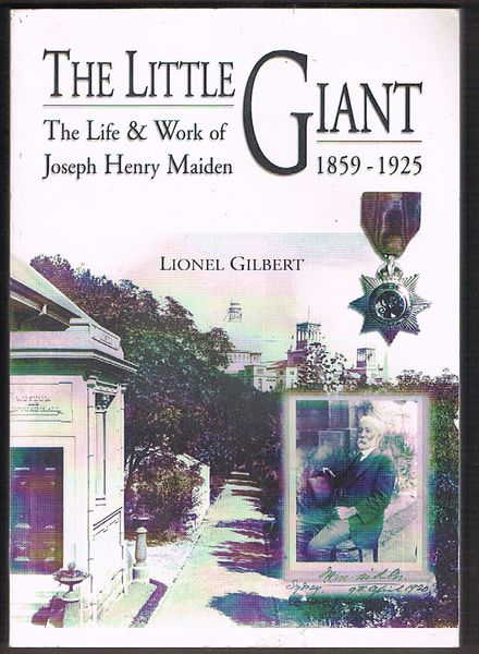 The Little Giant: The Life and Work of Joseph Henry Maiden