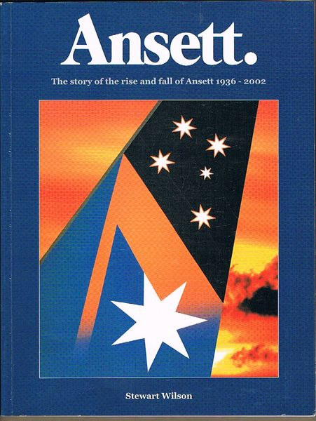 Ansett: The Story of the Rise and Fall of Ansett 1936-2002