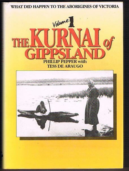 The Kurnai of Gippsland: What Did Happen to the Aborigines of Victoria? Volume 1