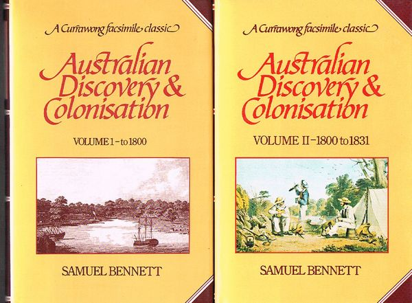Australian Discovery and Colonisation. Volume I - to 1800 and Volume II - 1800 to 1831. Currawong Facsimile Classic