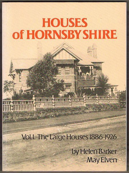 Houses of Hornsby Shire: Vol 1. The Large Houses 1886-1926