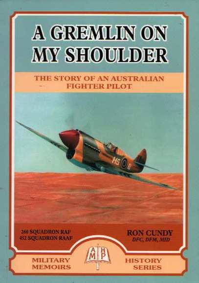 A Gremlin on My Shoulder: The Story of An Australian Fighter Pilot. 260 Squadron RAF, 452 Squadron RAAF