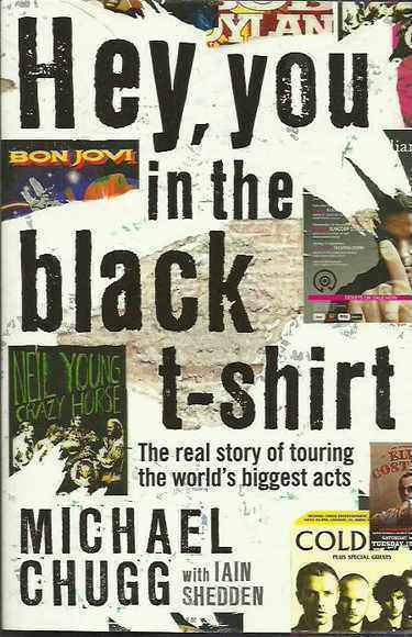 Hey, You in the Black T-Shirt: The Real Story of Touring the World's Biggest Acts