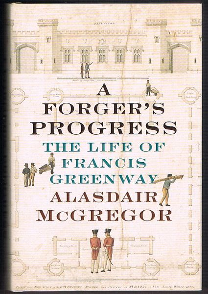 A Forger's Progress: The Life of Francis Greenway