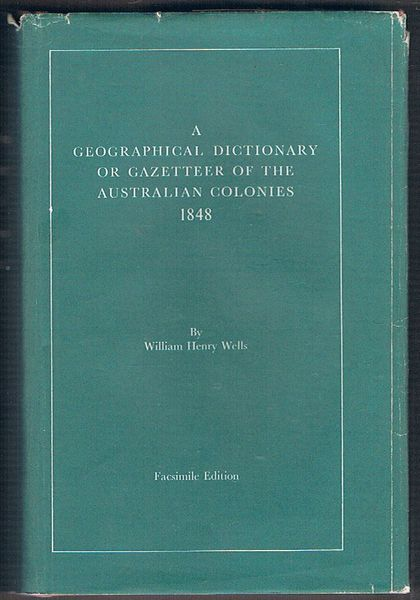 A Geographical Dictionary or Gazetteer of the Australian Colonies 1848