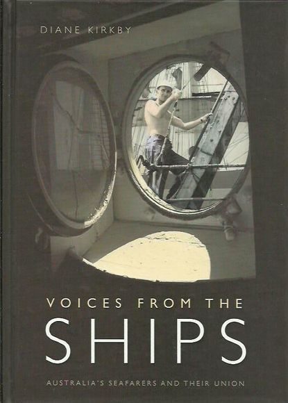 Voices from the Ships: Australia's Seafarers and their Union