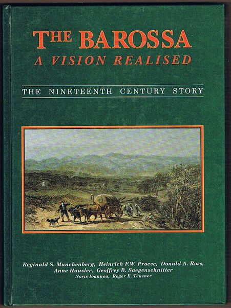The Barossa: A Vision Realised. The Nineteenth Century Story