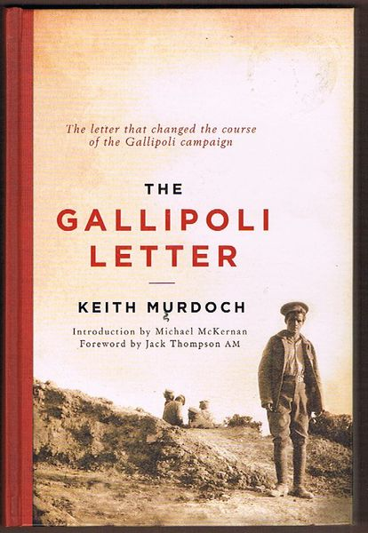 The Gallipoli Letter: The Letter That Changed the Course of the Gallipoli Campaign