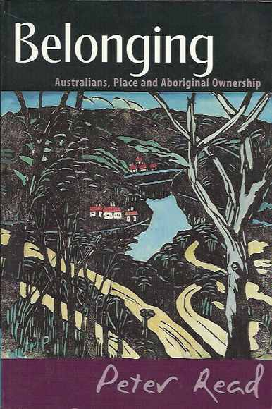 Belonging: Australians, Place and Aboriginal Ownership