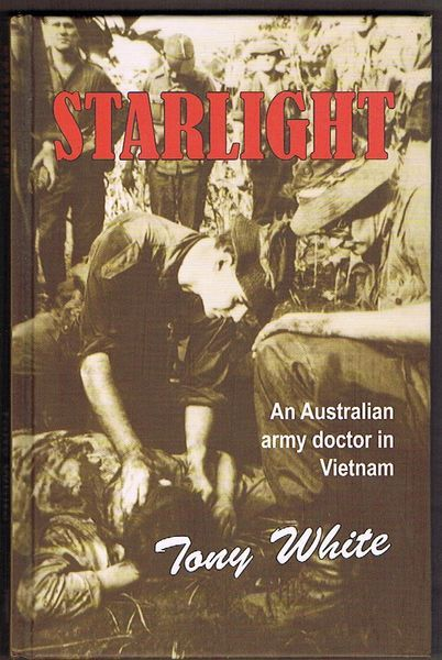 Starlight: An Australian Army Doctor in Vietnam