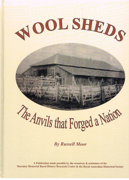 Woolsheds/Wool Sheds: The Anvils that Forged a Nation