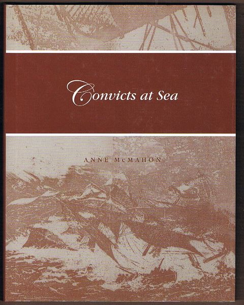 Convicts at Sea: The Voyages of the Irish Convict Transports to Van Diemen's Land, 1840-1853