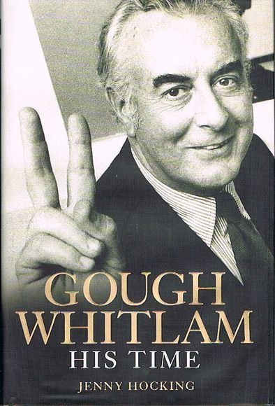 Gough Whitlam: His Time. The Biography Volume II