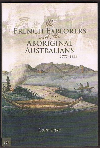 The French Explorers and the Aboriginal Australians: 1772-1839