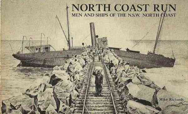 North Coast Run: Men and Ships of the N.S.W. North Coast. Signed