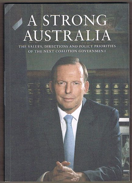 A Strong Australia: Values, directions and policy priorities of the next coalition government. Nine major Speeches 2012