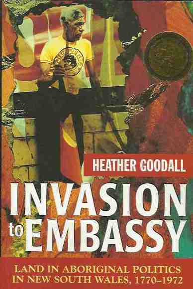Invasion to Embassy: Land in Aboriginal Politics in New South Wales, 1770-1972