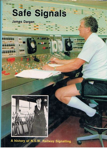 Safe Signals: A History of N.S.W. Railway Signalling