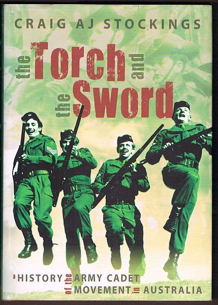 The Torch and the Sword: History of the Army Cadet Movement in Australia