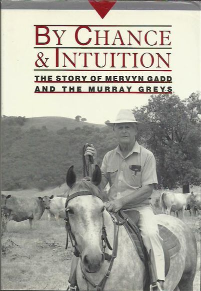 By Chance and Intuition: The Story of Mervyn Gadd and The Murray Greys