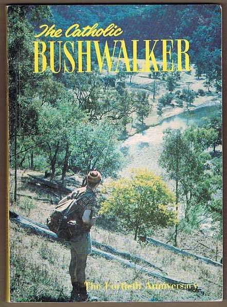 The Catholic Bushwalker: The Fortieth Anniversary
