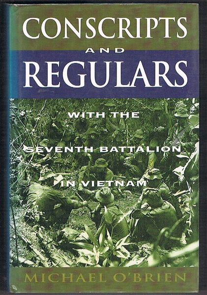 Conscripts and Regulars: With the Seventh Battalion in Vietnam