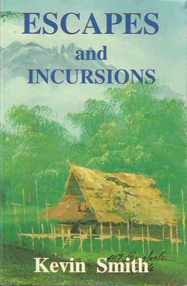 Escapes and Incursions: Sabah 1942-45
