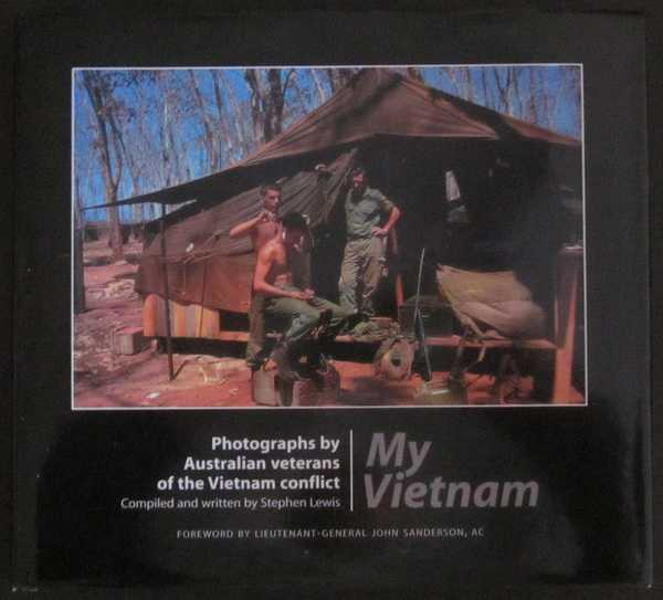 My Vietnam: Photographs By Australian Veterans of the Vietnam Conflict