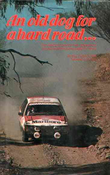 An Old Dog for a Hard Road: The Inside Story of the 1979 Repco Round-Australia Reliability Trial