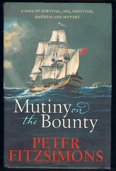 Mutiny on the Bounty: A saga of survival, sex, sedition, mayhem and mutiny