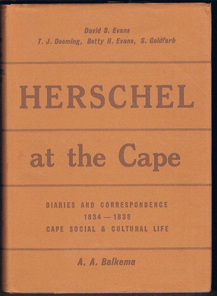 Herschel at the Cape: Diaries and Correspondence of Sir John Herscel, 1834-1838