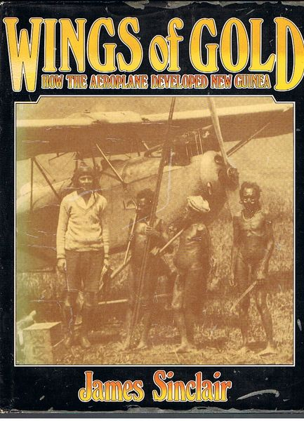 Wings of Gold: How the Aeroplane Developed New Guinea