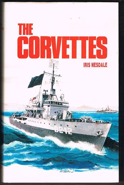 The Corvettes: Forgotten Ships of the Royal Australian Navy