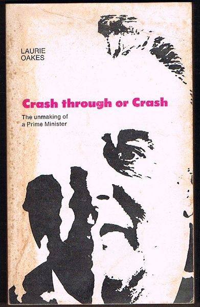 Crash through or Crash: The Unmaking of a Prime Minister