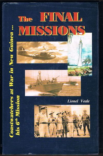 The Final Missions: Coastwatchers at War in New Guinea... His 6th Mission