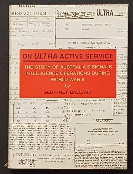 On Ultra Active Service: The Story of Australia's Signals Intelligence Operations During WWII