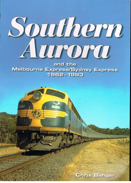Southern Aurora and the Melbourne Express/Sydney Express 1962-1993
