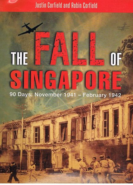 The Fall of Singapore. 90 Days: November 1941- February 1942